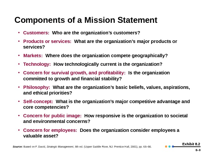 8– 9 Exhibit 8. 2 Components of a Mission Statement • Customers:  Who are the
