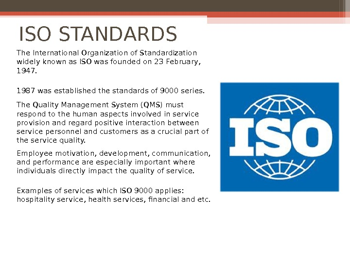 ISO STANDARDS The International Organization of Standardization widely known as ISO was founded on 23 February,