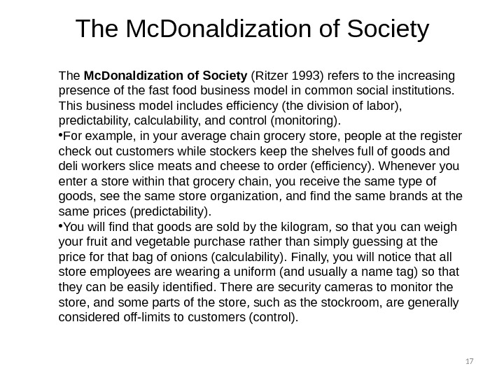 17 The Mc. Donaldization of Society (Ritzer 1993) refers to the increasing presence of the fast