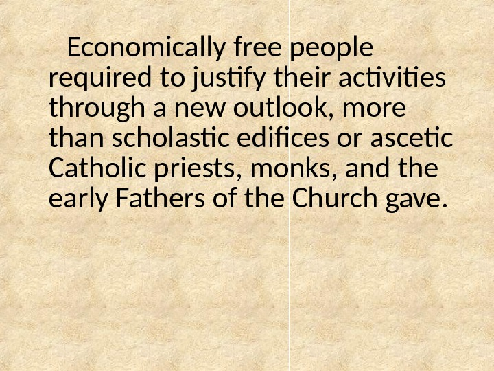 Economically free people required to justify their activities through a new outlook, more than scholastic edifices
