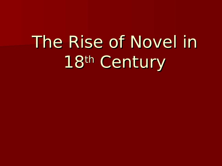 The Rise of Novel in 1818 thth Century