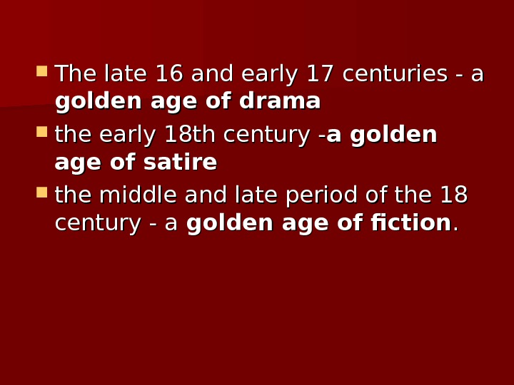 The late 16 and early 17 centuries - a golden age of drama the early