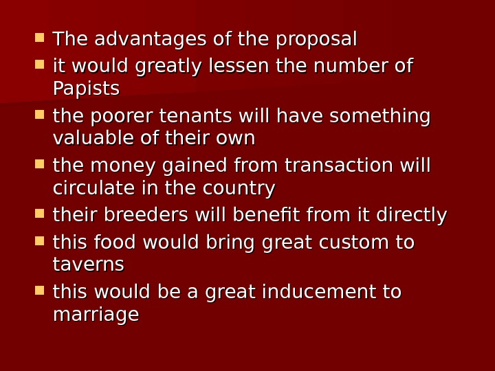 The advantages of the proposal it would greatly lessen the number of Papists the poorer