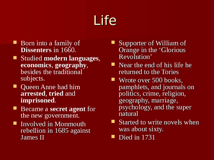 Life  Born into a family of Dissenters in 1660.  Studied modern languages ,