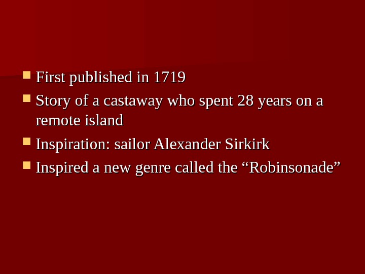 First published in 1719 Story of a castaway who spent 28 years on a remote