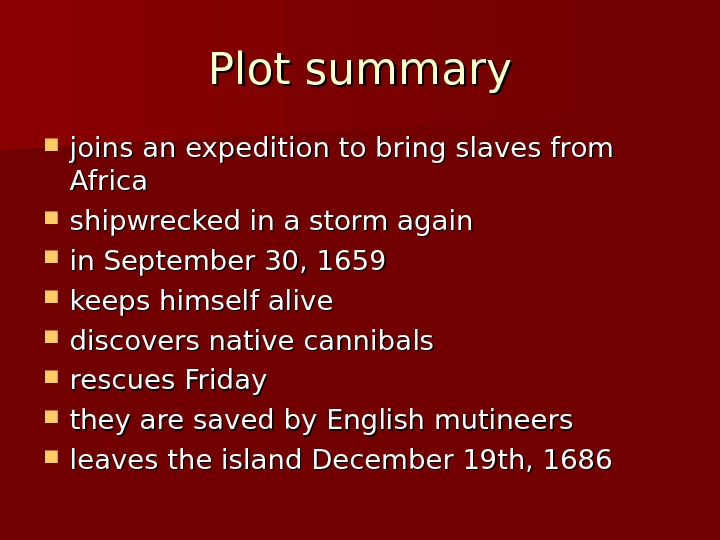 Plot summary joins an expedition to bring slaves from Africa shipwrecked in a storm again in
