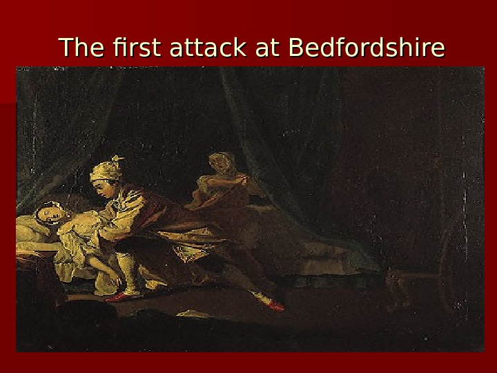 The first attack at Bedfordshire