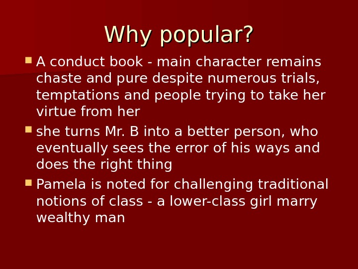 Why popular?  A conduct book - main character remains chaste and pure despite numerous trials,