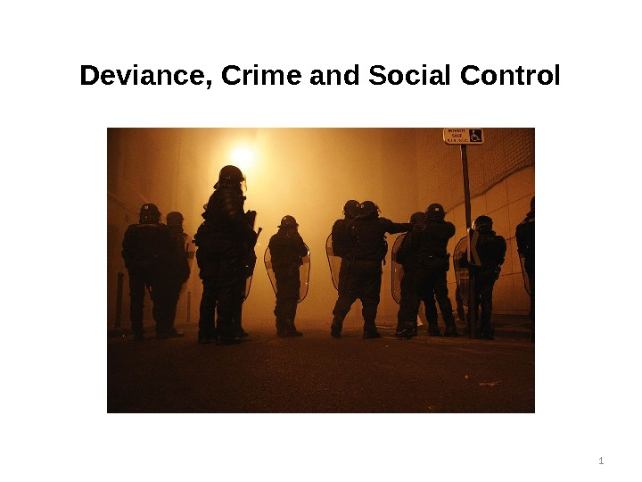 Deviance, Crime and Social Control 1