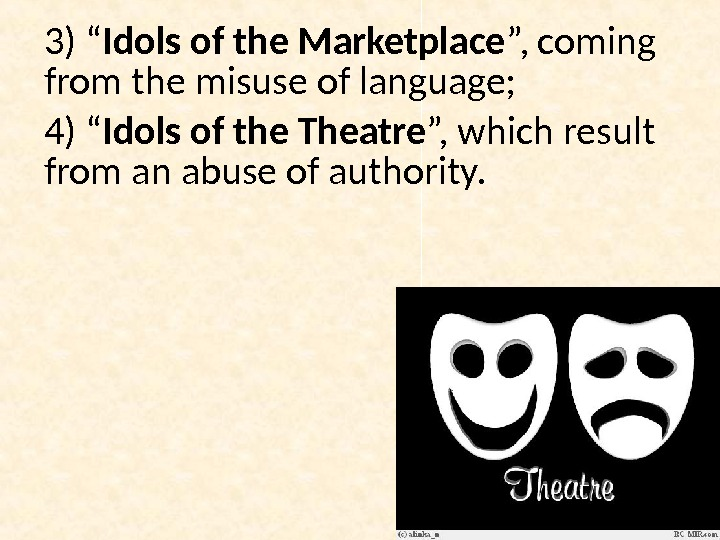 "3) "" Idols of the Marketplace "", coming from the misuse of language;  4) """