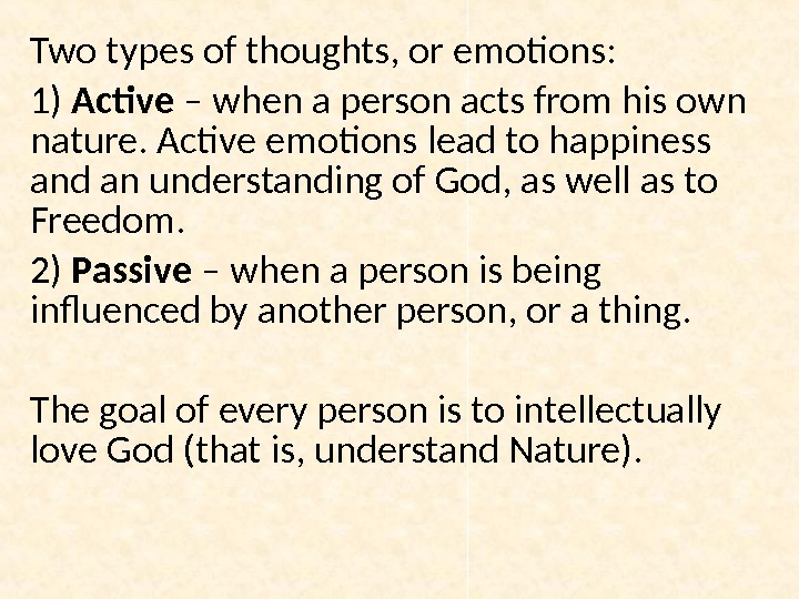 Two types of thoughts, or emotions: 1) Active – when a person acts from his own