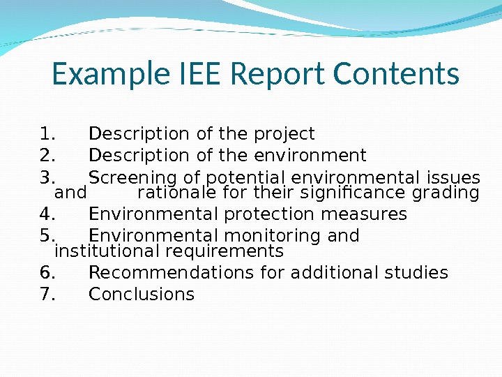 Example IEE Report Contents 1. Description of the project 2. Description of the environment 3.