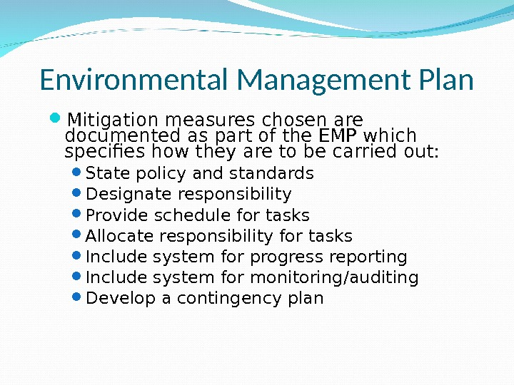 Environmental Management Plan Mitigation measures chosen are documented as part of the EMP which specifies how