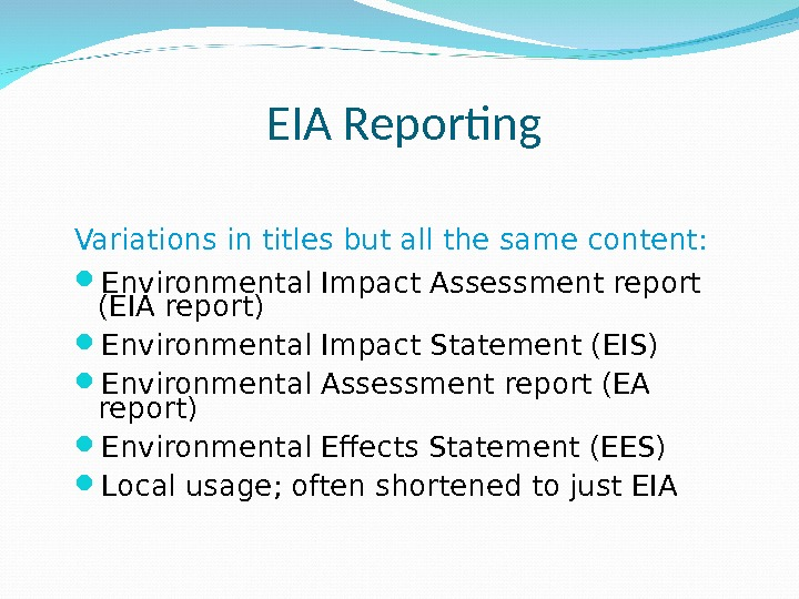 EIA Reporting Variations in titles but all the same content:  Environmental Impact Assessment report