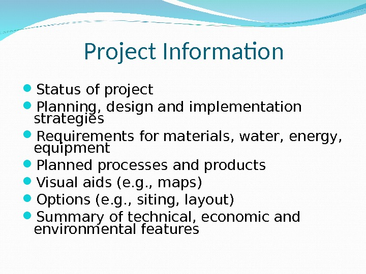 Project Information Status of project  Planning, design and implementation strategies  Requirements for materials, water,
