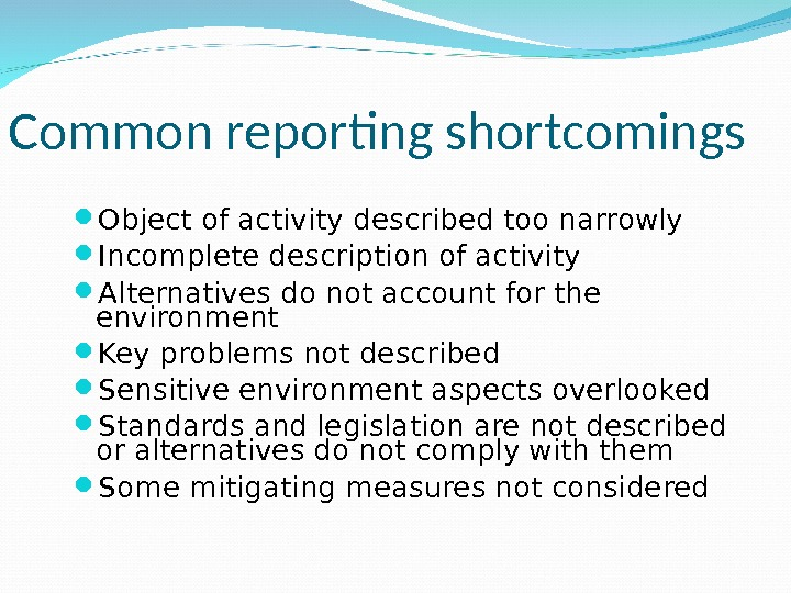 Common reporting shortcomings Object of activity described too narrowly  Incomplete description of activity  Alternatives