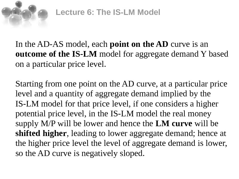 Lecture 6: The IS-LM Model In the AD-AS model, each point on the AD curve is
