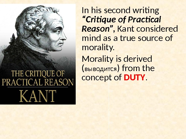 "In his second writing "" Critique of Practical Reason "",  Kant considered mind as a"