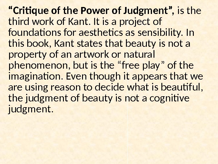 """ Critique of the Power of Judgment"",  is the third work of Kant. It is"