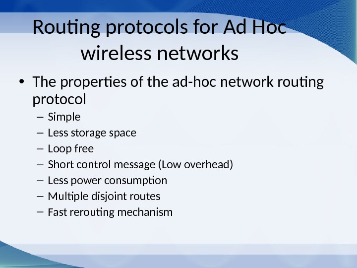 Routing protocols for Ad Hoc wireless networks • The properties of the ad-hoc network routing protocol