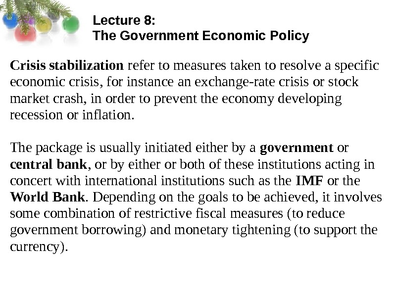 Lecture 8:  The Government Economic Policy Crisis stabilization refer to measures taken to resolve a