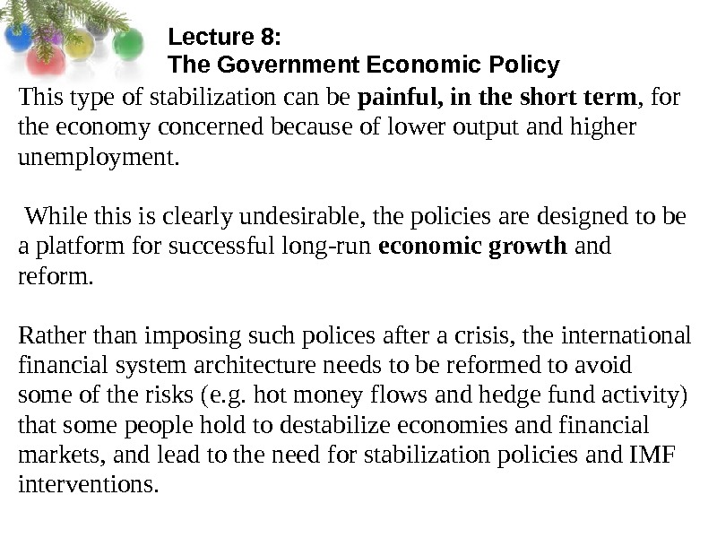 Lecture 8:  The Government Economic Policy This type of stabilization can be painful, in the