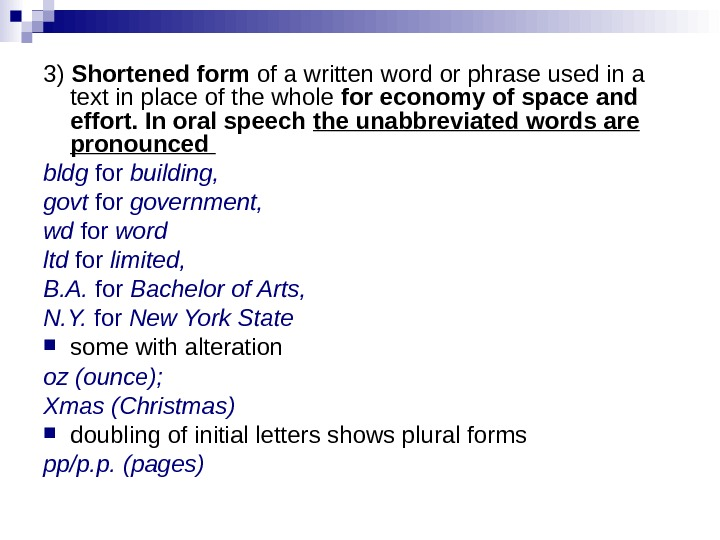 3) Shortened form of a written word or phrase used in a text in place of