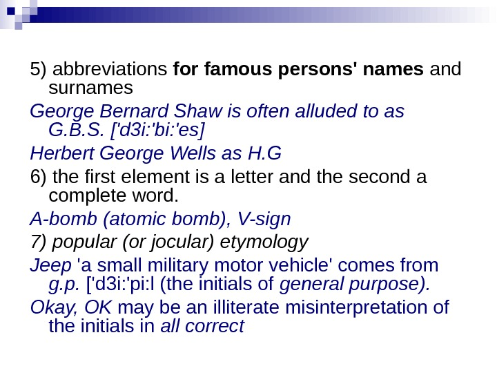 5) abbreviations for famous persons' names and surnames  George Bernard Shaw is often alluded to