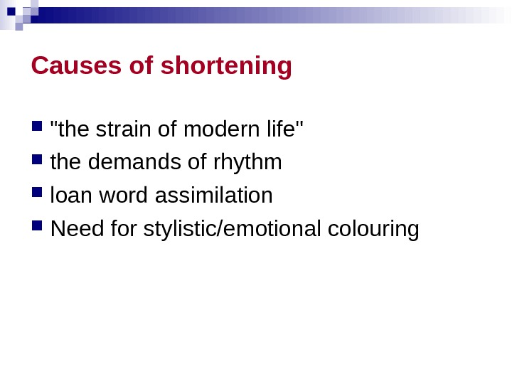 Causes of shortening the strain of modern life  the demands of rhythm  loan word