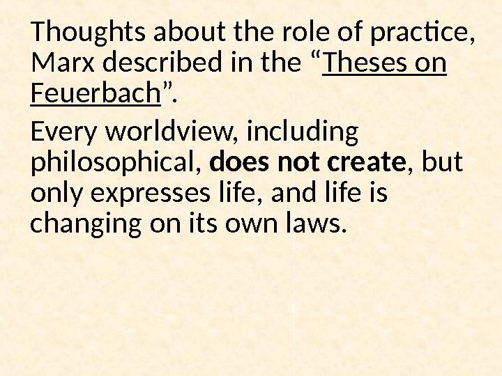 "Thoughts about the role of practice,  Marx described in the "" Theses on Feuerbach ""."