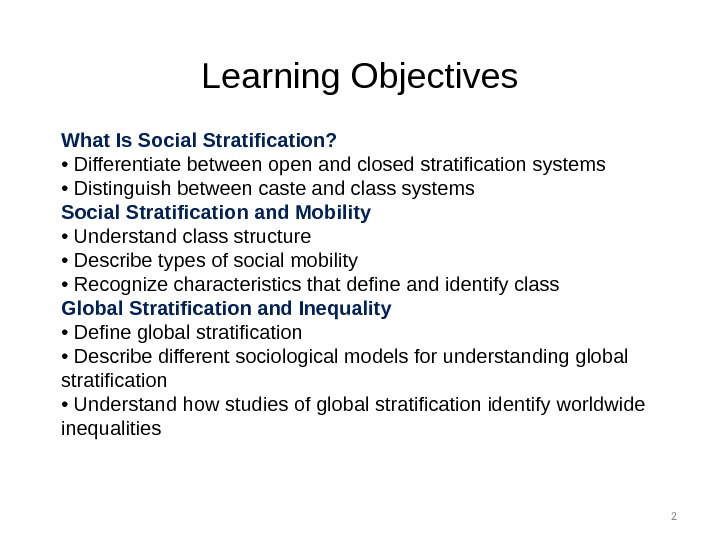 Learning Objectives 2 What Is Social Stratification?  •  Differentiate between open and closed stratification