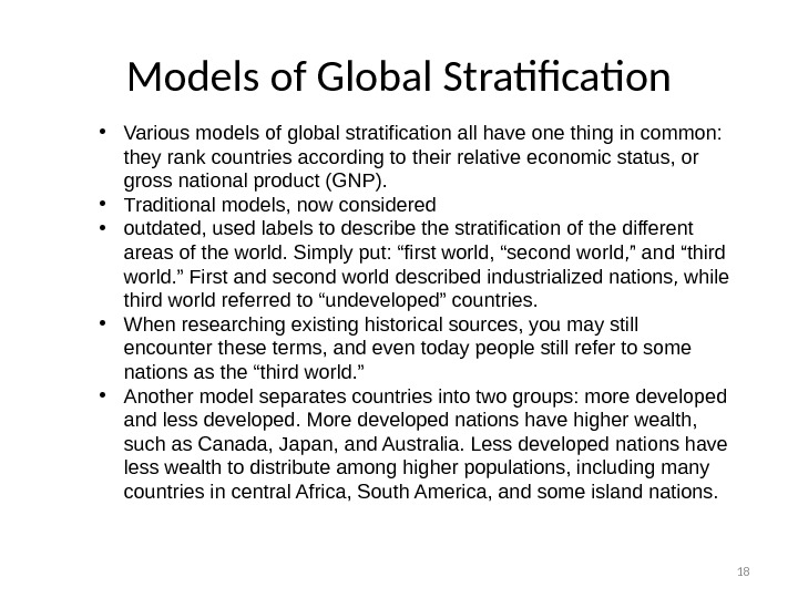 18 Models of Global Stratification • Various models of global stratification all have one thing in