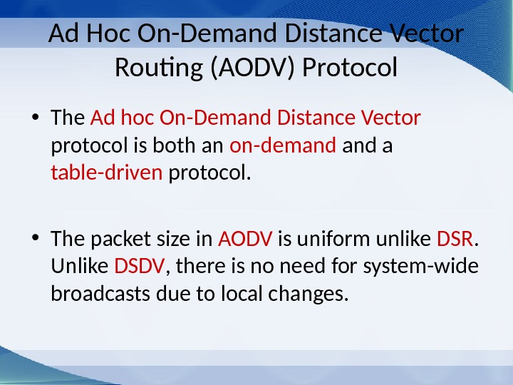 Ad Hoc On-Demand Distance Vector Routing (AODV) Protocol • The Ad hoc On-Demand Distance Vector protocol