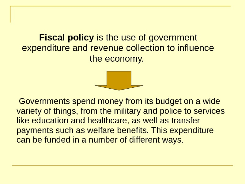 Governments spend money from its budget on a wide variety of things, from the military