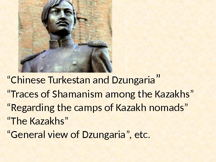 """ Chinese Turkestan and Dzungaria "" "" Traces of Shamanism among the Kazakhs"" "" Regarding the"