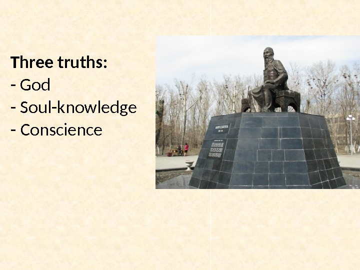 Three truths: - God - Soul-knowledge -  Conscience