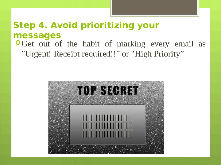 Step 4. Avoid prioritizing your messages  Get out of the habit of marking every email
