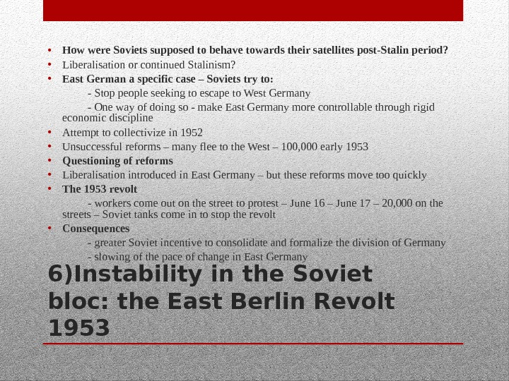 6)Instability in the Soviet bloc: the East Berlin Revolt 1953 • How were Soviets supposed to