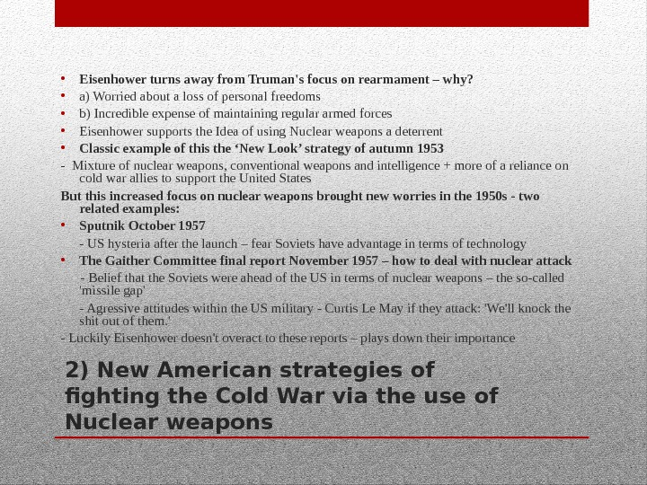 2) New American strategies of fighting the Cold War via the use of Nuclear weapons •