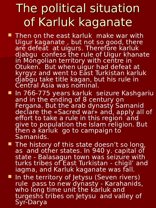 The political situation of Karluk kaganate Then on the east karluk make war with