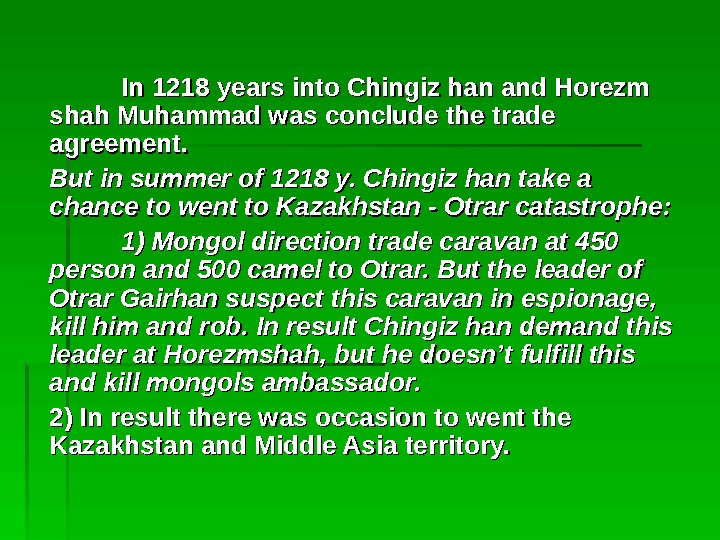 In In 1218 years into Chingiz han and Horezm shah Muhammad was conclude the trade