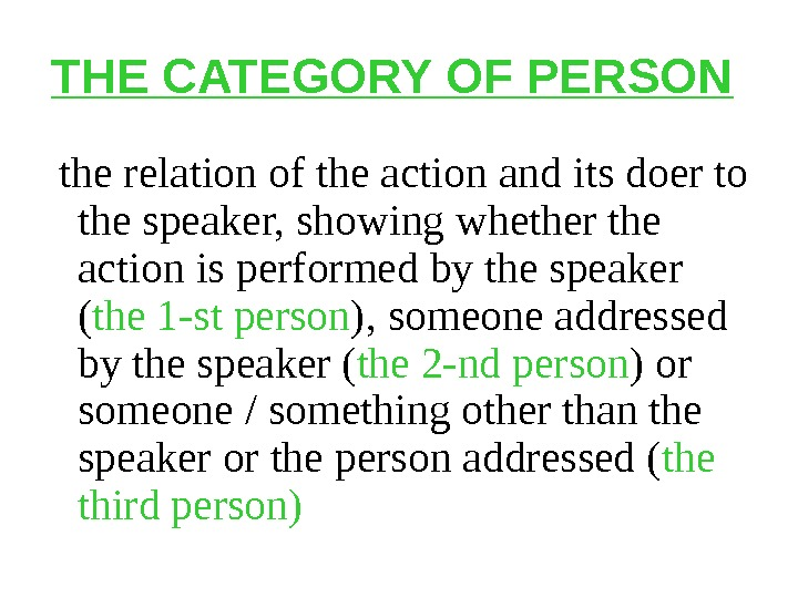 THE CATEGORY OF PERSON the relation of the action and its doer to the speaker, showing