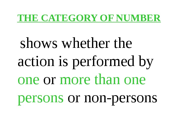 THE CATEGORY OF NUMBER  shows whether the action is performed by one or more than