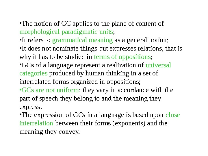 • The notion of GC applies to the plane of content of morphological paradigmatic units
