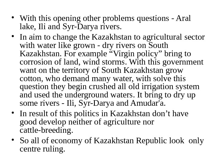 • With this opening other problems questions - Aral lake, Ili and Syr-Darya rivers.