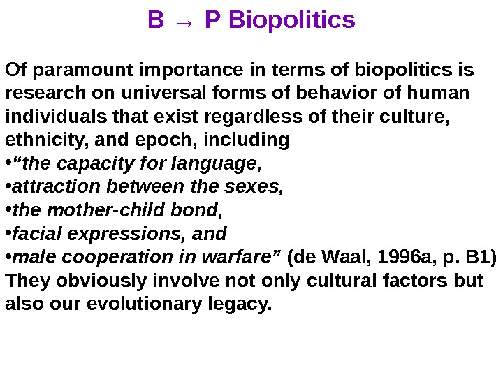 B → P Biopolitics Of paramount importance in terms of biopolitics is research on universal forms