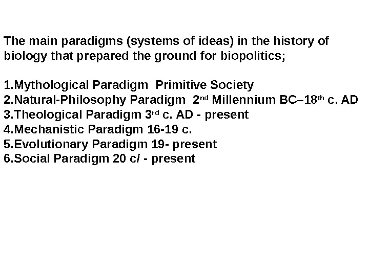 The main paradigms (systems of ideas) in the history of biology that prepared the ground for