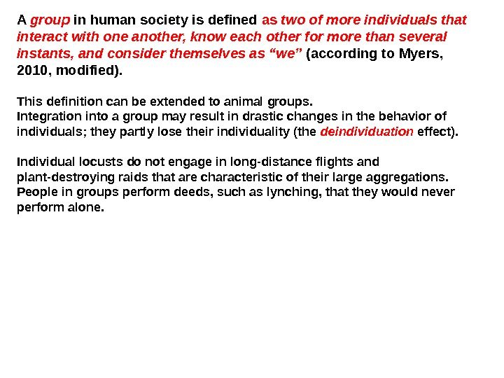 A group in human society is defined as two of more individuals that interact with one
