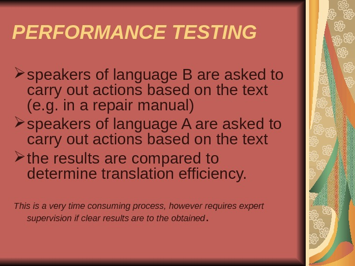 PERFORMANCE TESTING speakers of language B are asked to carry out actions based on