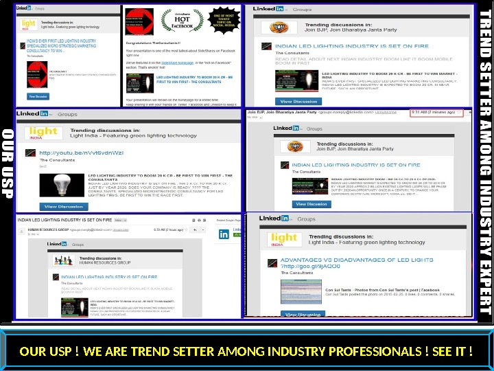 OUR USP ! WE ARE TREND SETTER AMONG INDUSTRY PROFESSIONALS ! SEE IT !